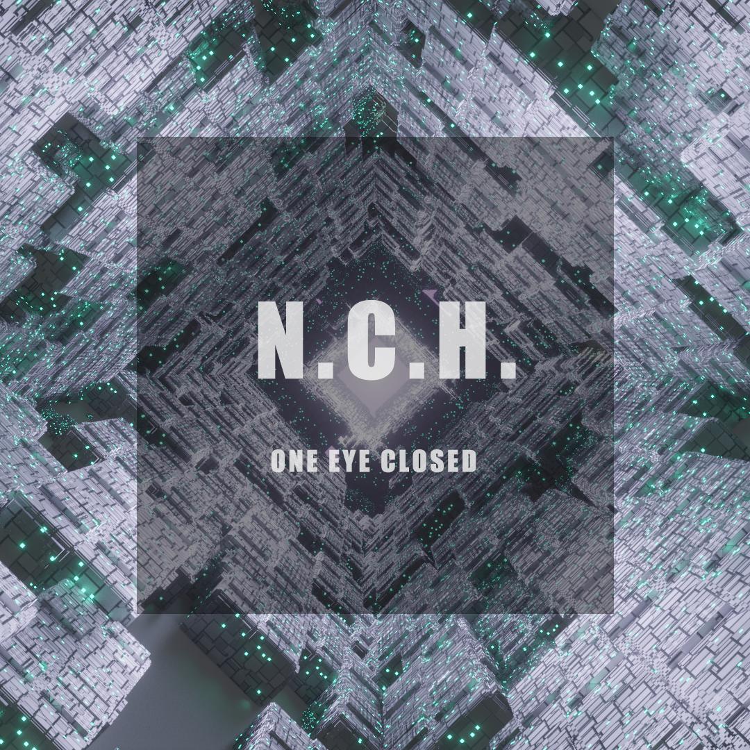 One Eye Closed | N.C.H.